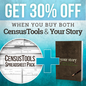 Save 30% when you purchase both CensusTools AND Your Story