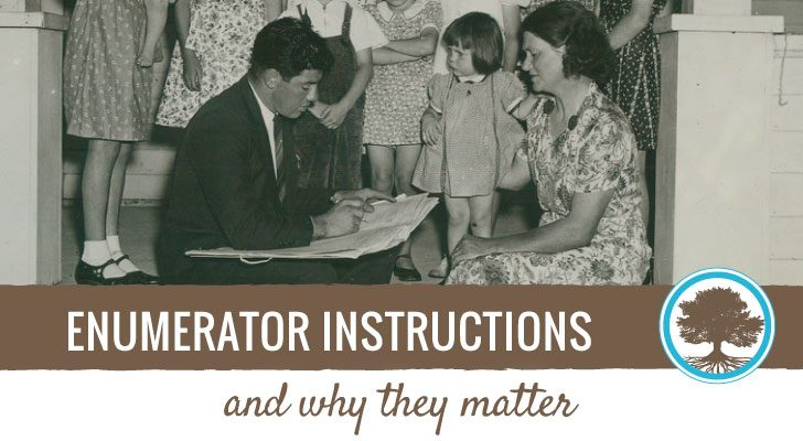 Census enumerator instructions and why they matter for genealogy